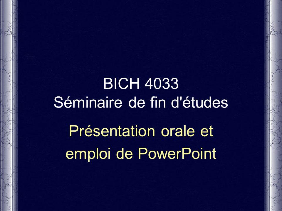 Séminaire de biochimie - Présentation orale 12 Contraste Contraste entre le fond de l écran et le lettrage Visibilité avec beaucoup d éclairage Choix du fond d écran