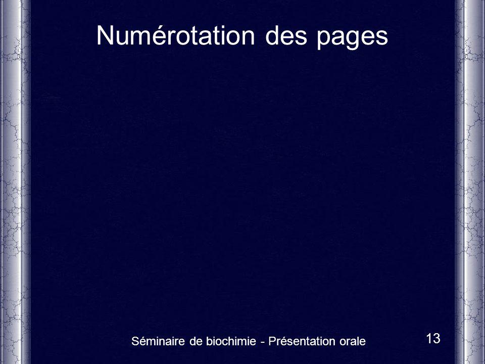 Séminaire de biochimie - Présentation orale 13 Numérotation des pages