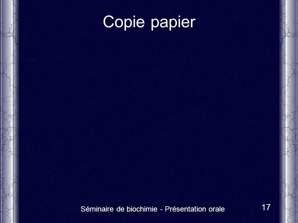 Séminaire de biochimie - Présentation orale 17 Copie papier