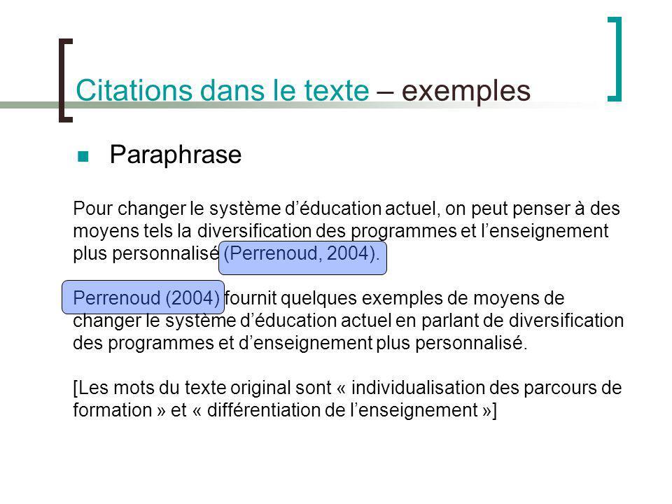 Citations dans le texte – plusieurs auteurs Deux (2) auteurs: toujours citer le nom des deux auteurs Comme lont montré Paquin et Moreau (2002), […] […] tel que la montré une étude pancanadienne (Paquin & Moreau, 2002).