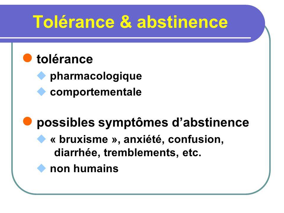 Tolérance & abstinence tolérance pharmacologique comportementale possibles symptômes dabstinence « bruxisme », anxiété, confusion, diarrhée, trembleme