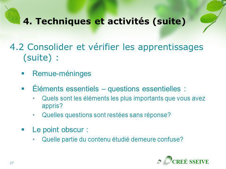CREÉ SSEIVE 17 4. Techniques et activités (suite) 4.2 Consolider et vérifier les apprentissages (suite) : Remue-méninges Éléments essentiels – questio