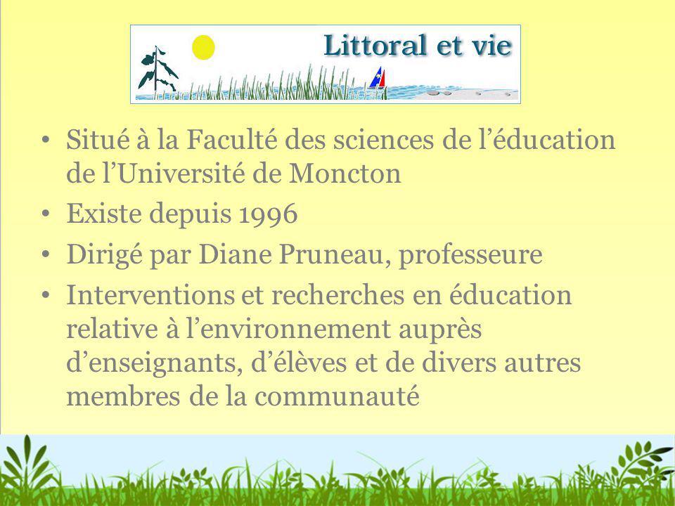 Situé à la Faculté des sciences de léducation de lUniversité de Moncton Existe depuis 1996 Dirigé par Diane Pruneau, professeure Interventions et rech