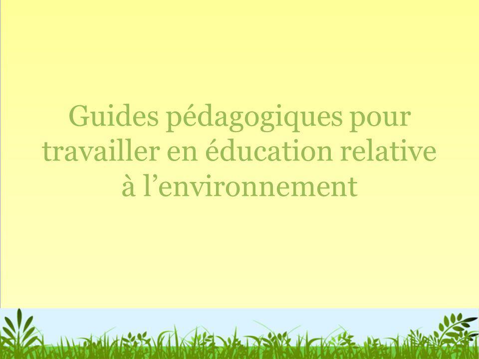 Guides pédagogiques pour travailler en éducation relative à lenvironnement