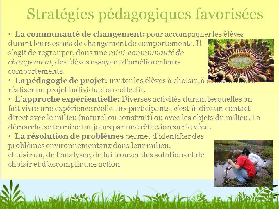 Stratégies pédagogiques favorisées La communauté de changement: pour accompagner les élèves durant leurs essais de changement de comportements. Il sag
