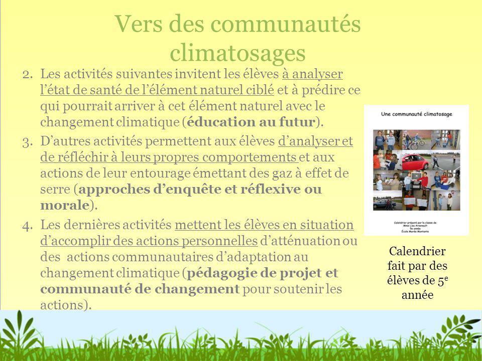 Vers des communautés climatosages 2.Les activités suivantes invitent les élèves à analyser létat de santé de lélément naturel ciblé et à prédire ce qu