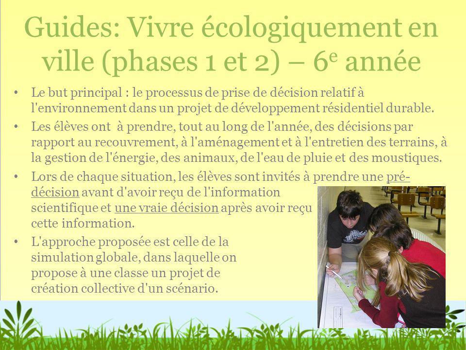 Guides: Vivre écologiquement en ville (phases 1 et 2) – 6 e année Le but principal : le processus de prise de décision relatif à l'environnement dans