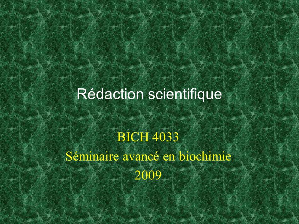 Rédaction scientifique BICH 4033 Séminaire avancé en biochimie 2009