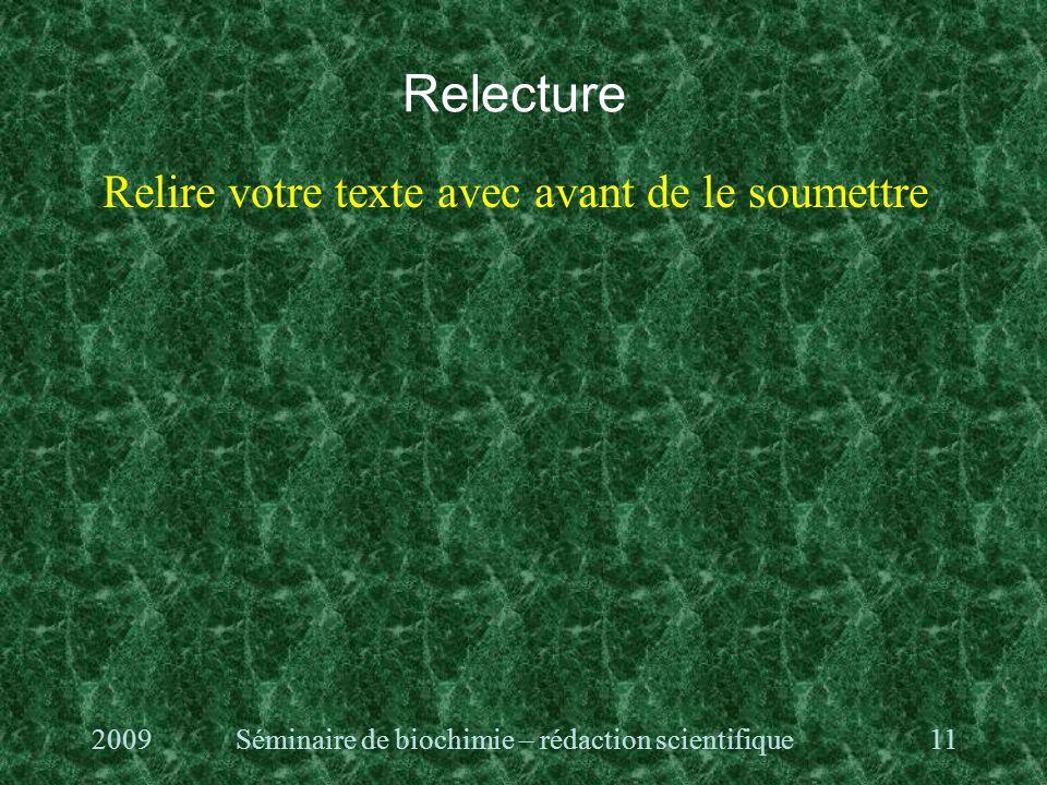 Relecture Relire votre texte avec avant de le soumettre 2009Séminaire de biochimie – rédaction scientifique11