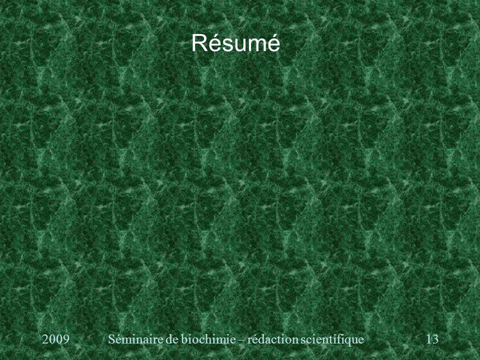 Résumé 2009Séminaire de biochimie – rédaction scientifique13