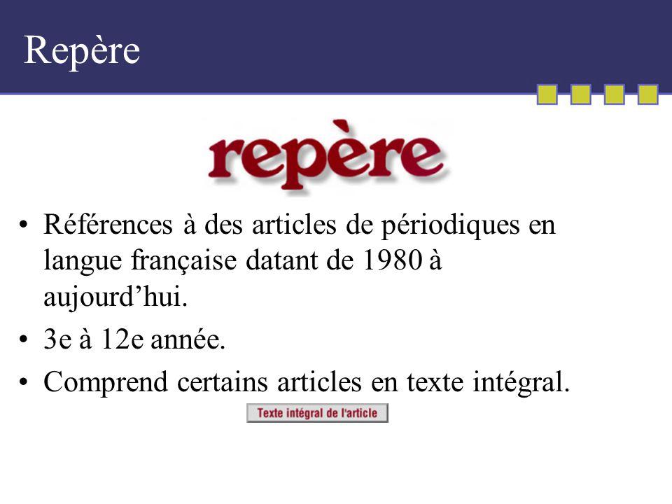 Repère Références à des articles de périodiques en langue française datant de 1980 à aujourdhui.