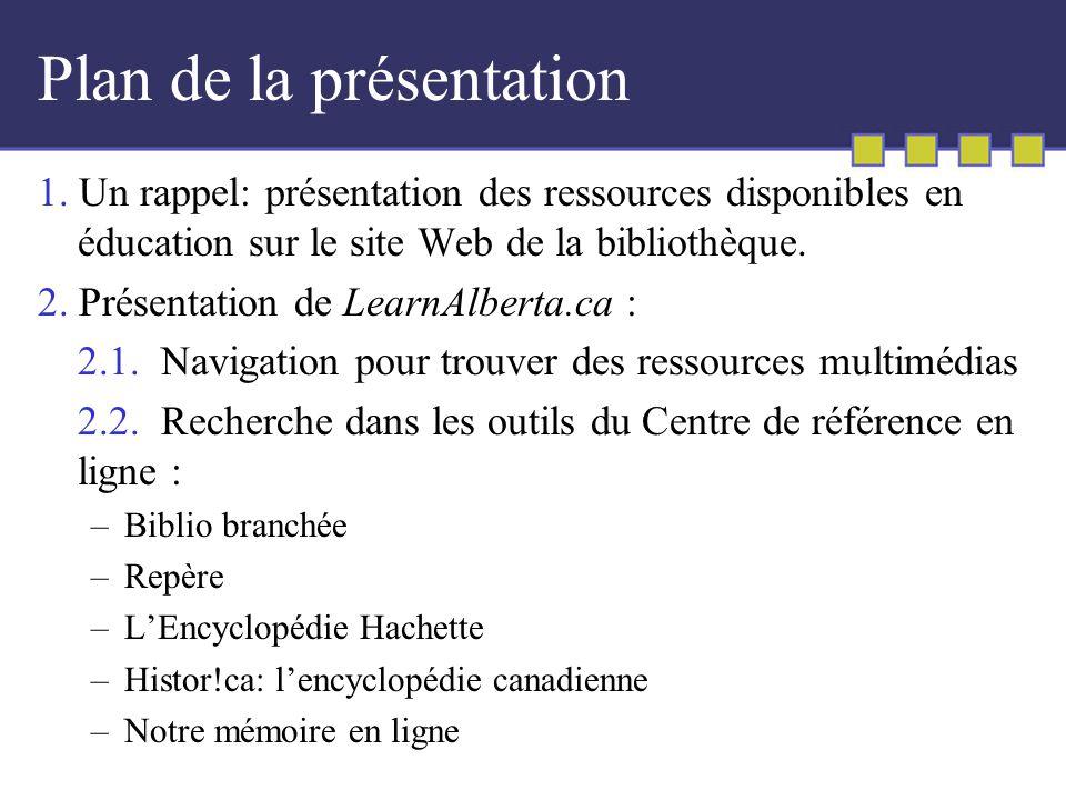 1. Ressources sur le site Web de la bibliothèque http://www.library.ualberta.ca/francais/index.cfm