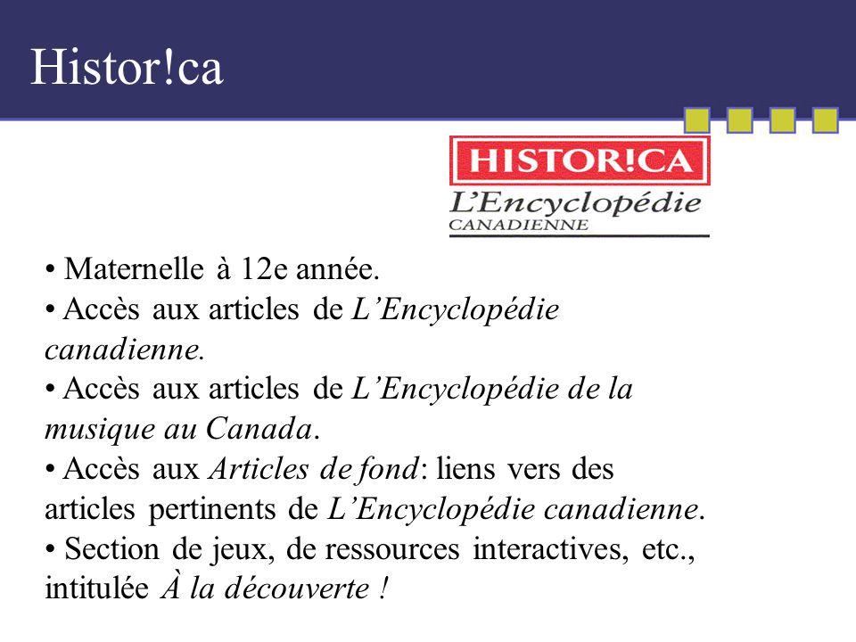 Maternelle à 12e année. Accès aux articles de LEncyclopédie canadienne.