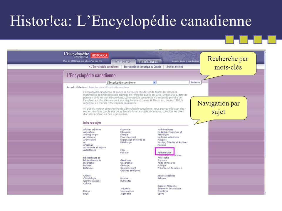 Histor!ca: LEncyclopédie canadienne Recherche par mots-clés Navigation par sujet