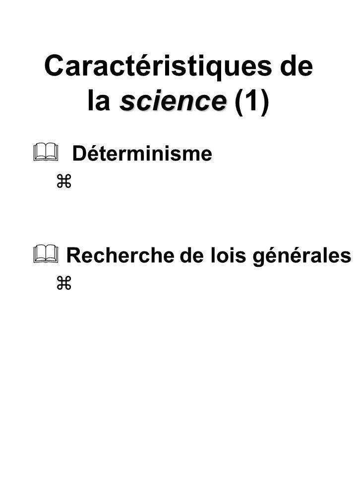 science Caractéristiques de la science (2) Pensée rigoureuse raisonnement logique souci dobjectivité principe de parcimonie (+) attitude sceptique(+)