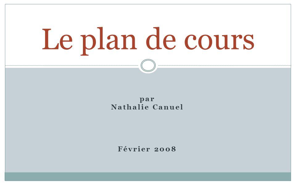 par Nathalie Canuel Février 2008 Le plan de cours