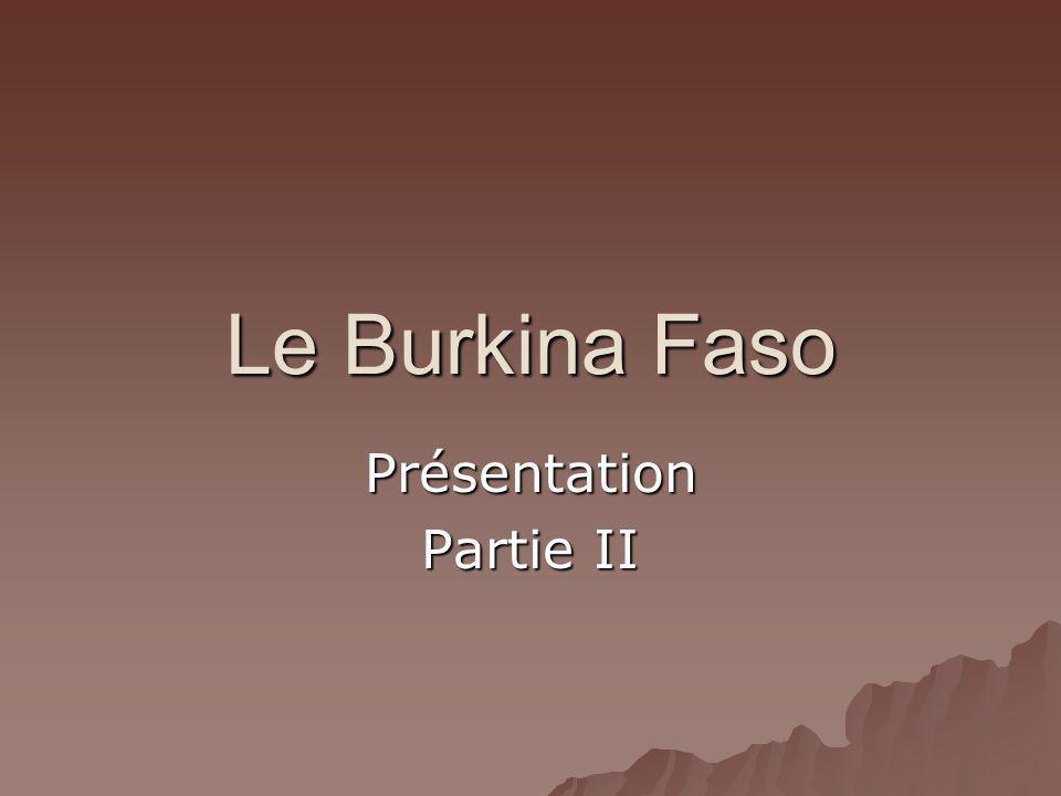 Le Burkina Faso Présentation Partie II