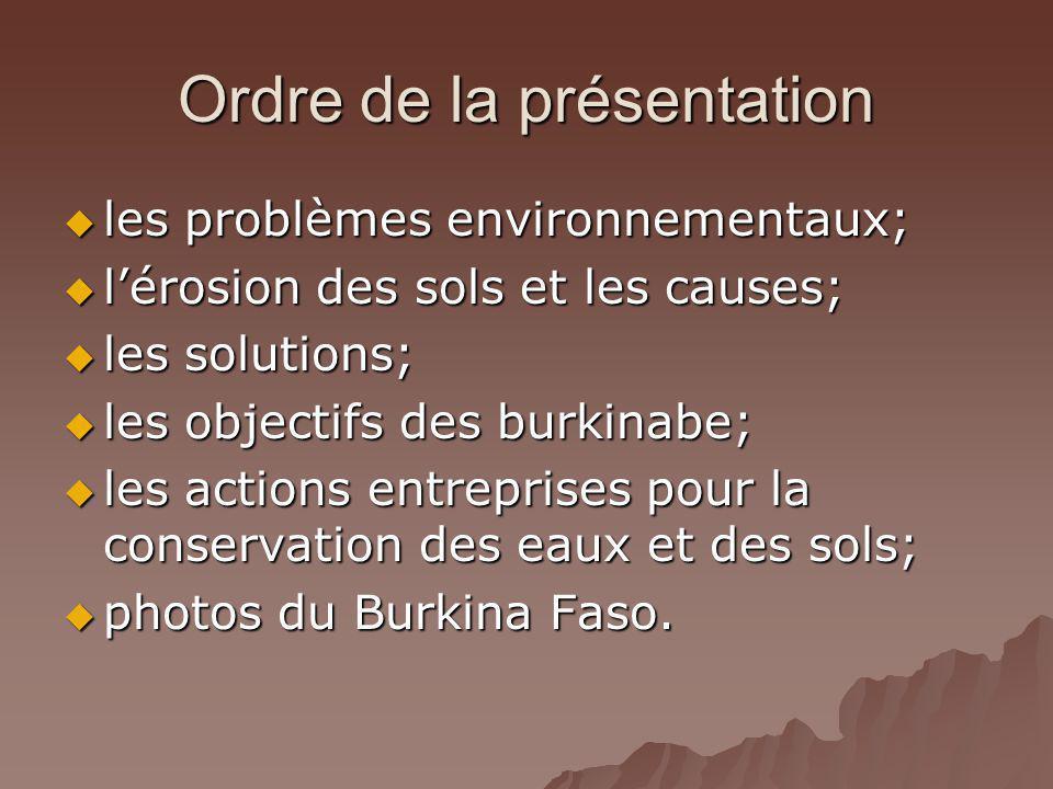 Ordre de la présentation les problèmes environnementaux; les problèmes environnementaux; lérosion des sols et les causes; lérosion des sols et les cau