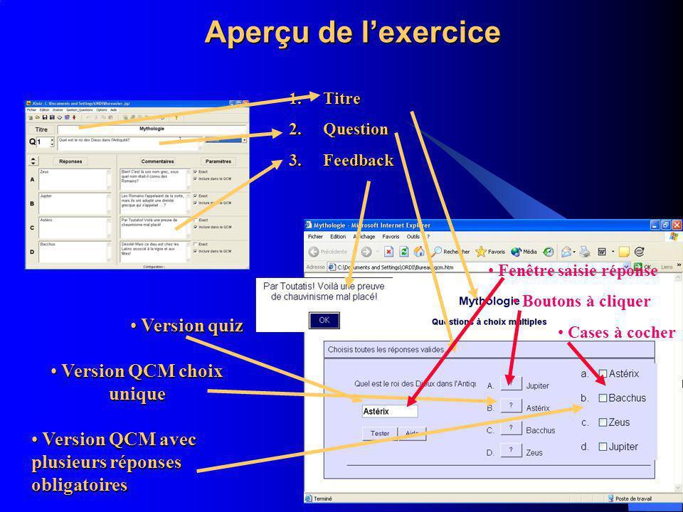 Aperçu de lexercice Version quiz Version quiz Version QCM choix unique Version QCM choix unique Version QCM avec plusieurs réponses obligatoires Versi