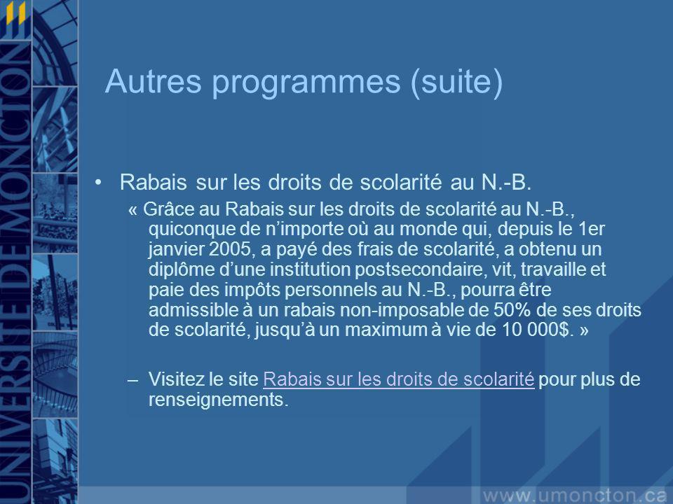 Autres programmes (suite) Rabais sur les droits de scolarité au N.-B.