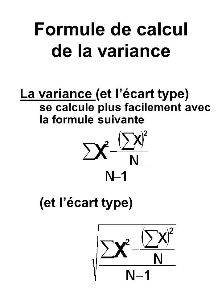 Formule de calcul de la variance La variance (et lécart type) se calcule plus facilement avec la formule suivante (et lécart type)