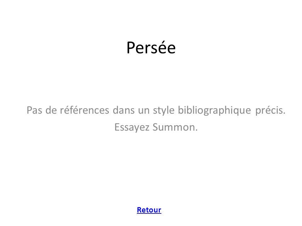 Persée Pas de références dans un style bibliographique précis. Essayez Summon. Retour