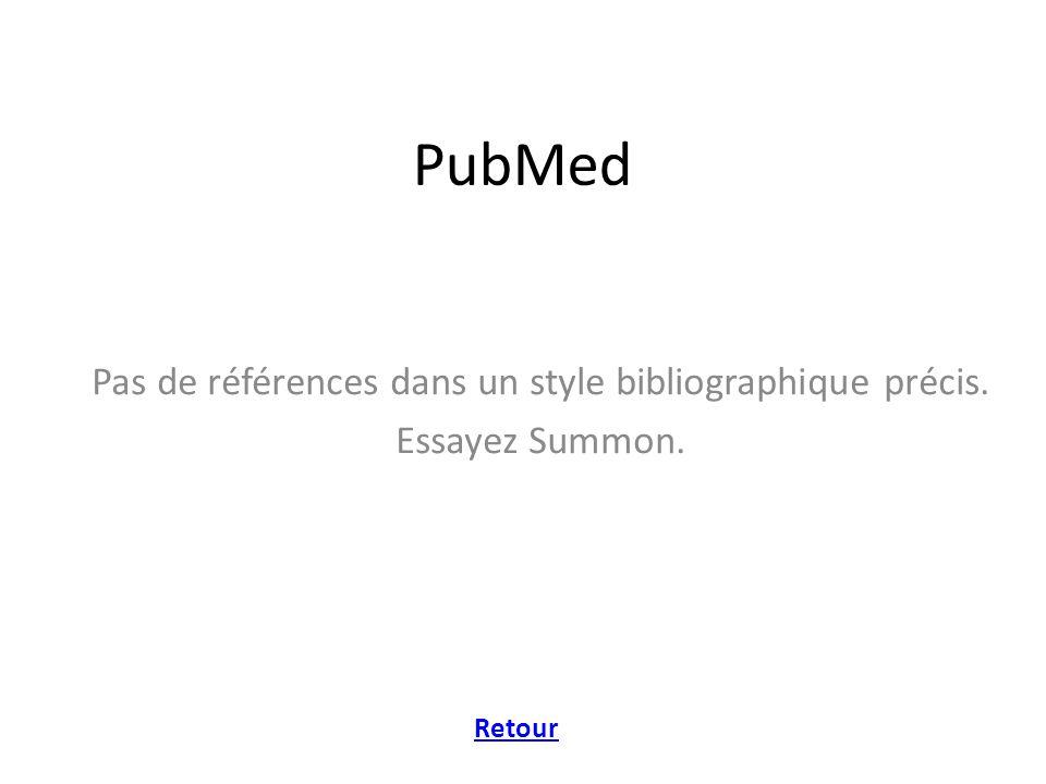 PubMed Pas de références dans un style bibliographique précis. Essayez Summon. Retour