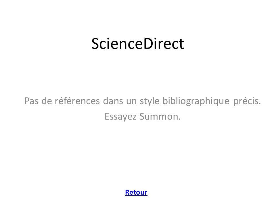 ScienceDirect Pas de références dans un style bibliographique précis. Essayez Summon. Retour