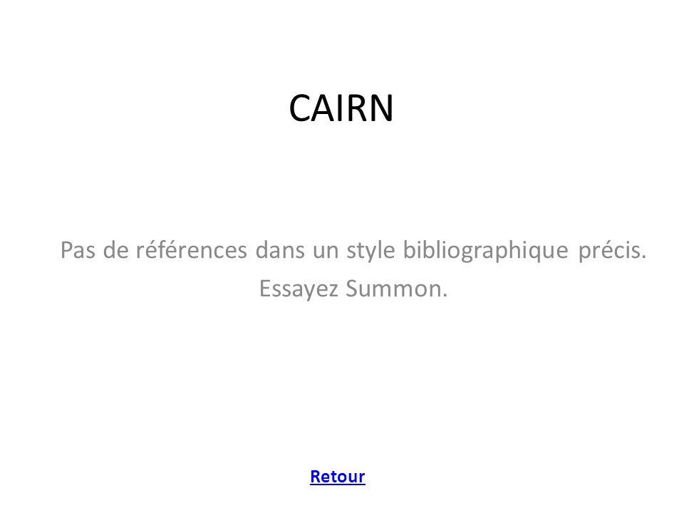 CAIRN Pas de références dans un style bibliographique précis. Essayez Summon. Retour