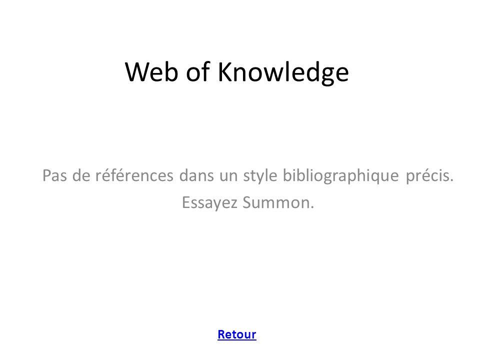 Web of Knowledge Pas de références dans un style bibliographique précis. Essayez Summon. Retour