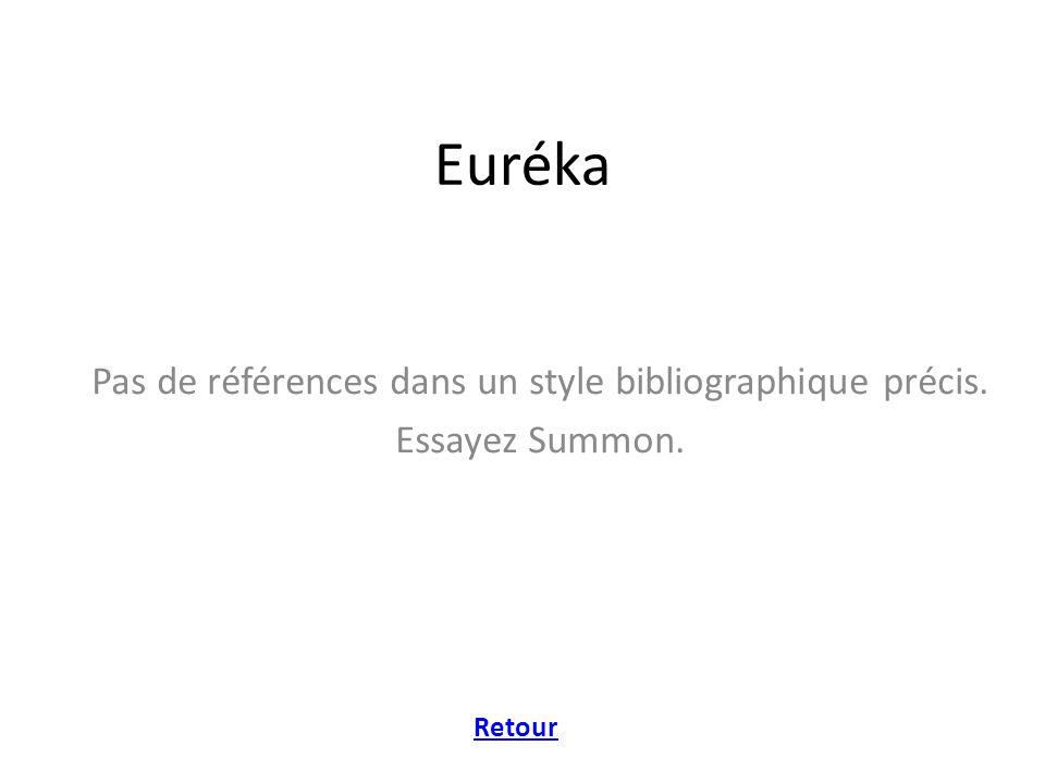 Euréka Pas de références dans un style bibliographique précis. Essayez Summon. Retour