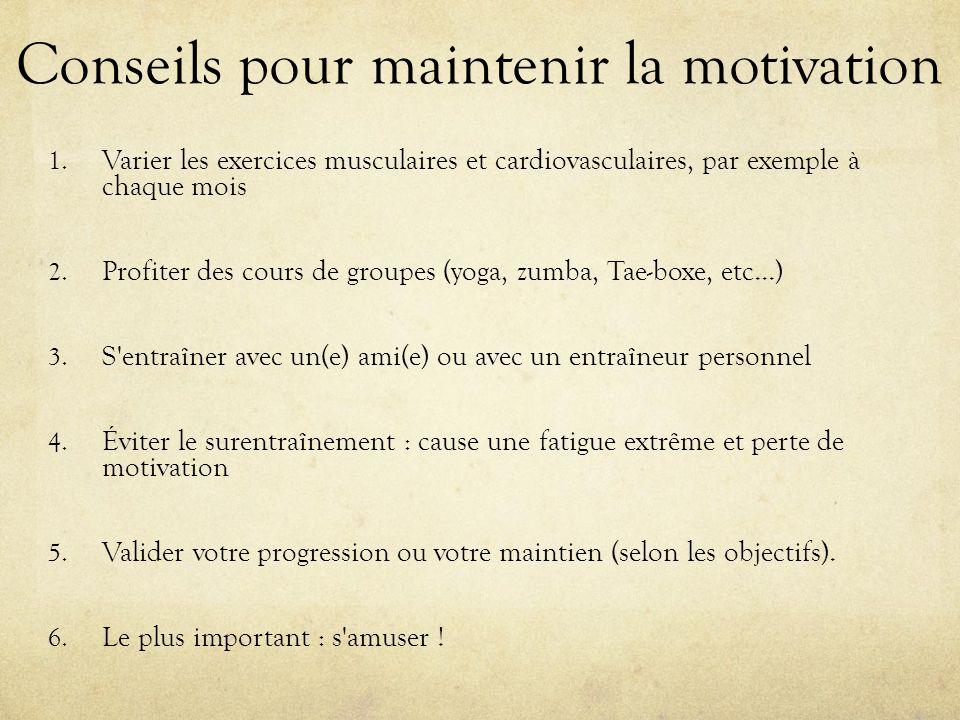 Conseils pour maintenir la motivation 1.