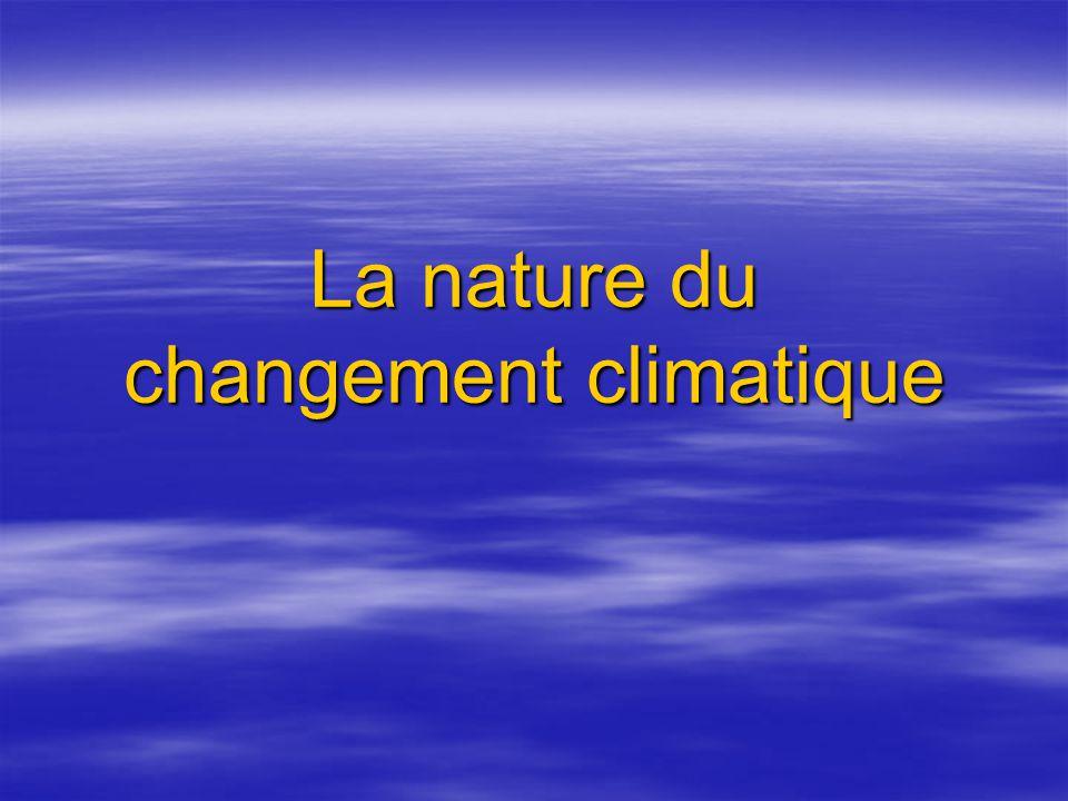 La nature du changement climatique