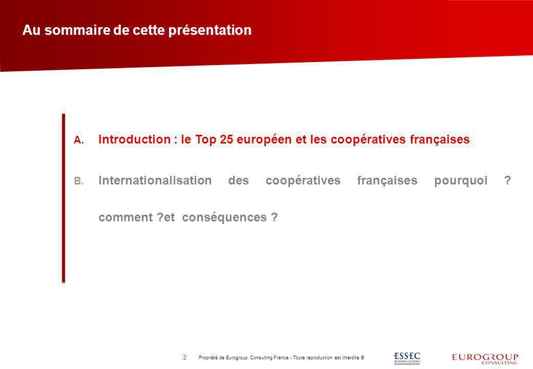 Au sommaire de cette présentation A. Introduction : le Top 25 européen et les coopératives françaises B. Internationalisation des coopératives françai