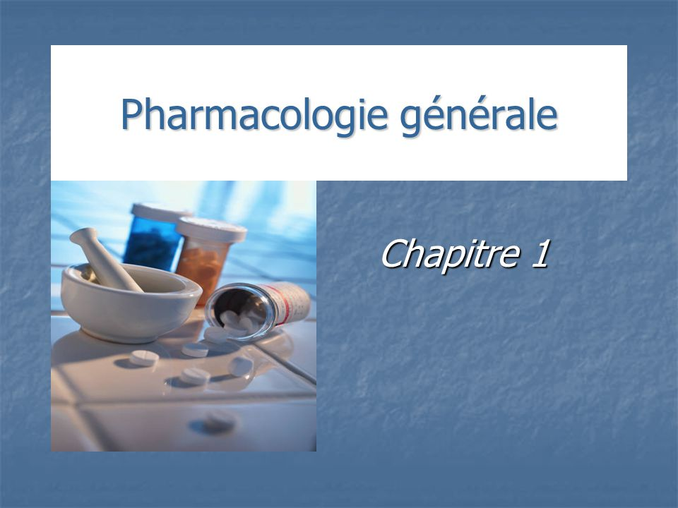 Pharmacologie générale Chapitre 1