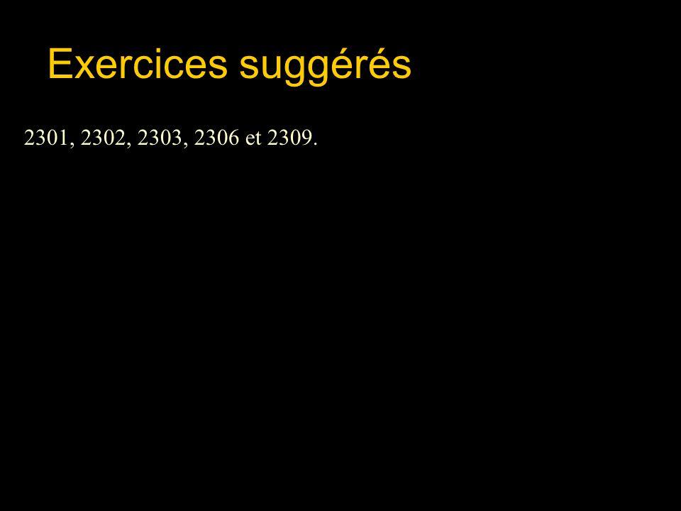 Exercices suggérés 2301, 2302, 2303, 2306 et 2309.