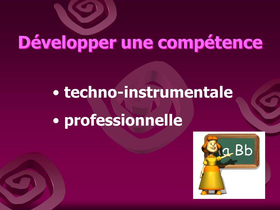 Développer une compétence techno-instrumentale professionnelle