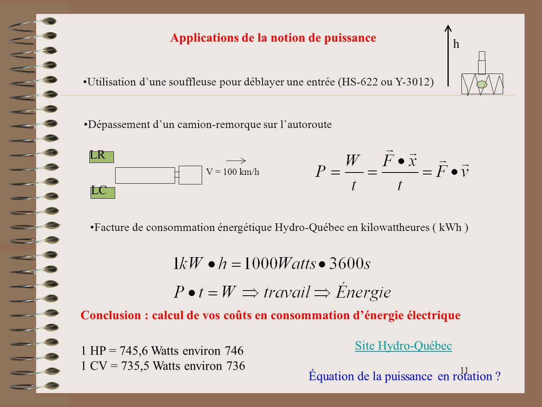11 Applications de la notion de puissance Utilisation dune souffleuse pour déblayer une entrée (HS-622 ou Y-3012) Dépassement dun camion-remorque sur