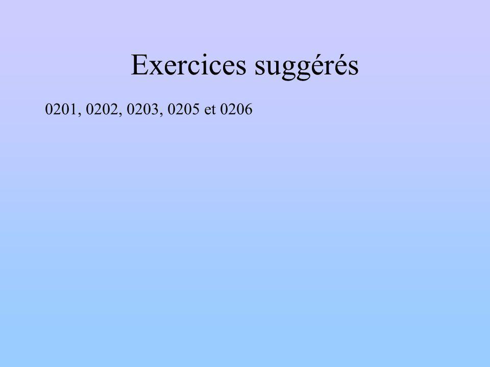 Exercices suggérés 0201, 0202, 0203, 0205 et 0206