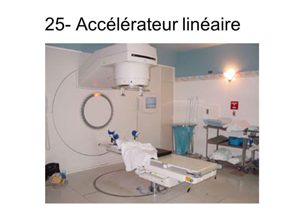 25- Accélérateur linéaire