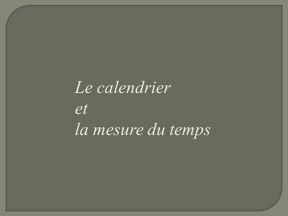 Le calendrier et la mesure du temps