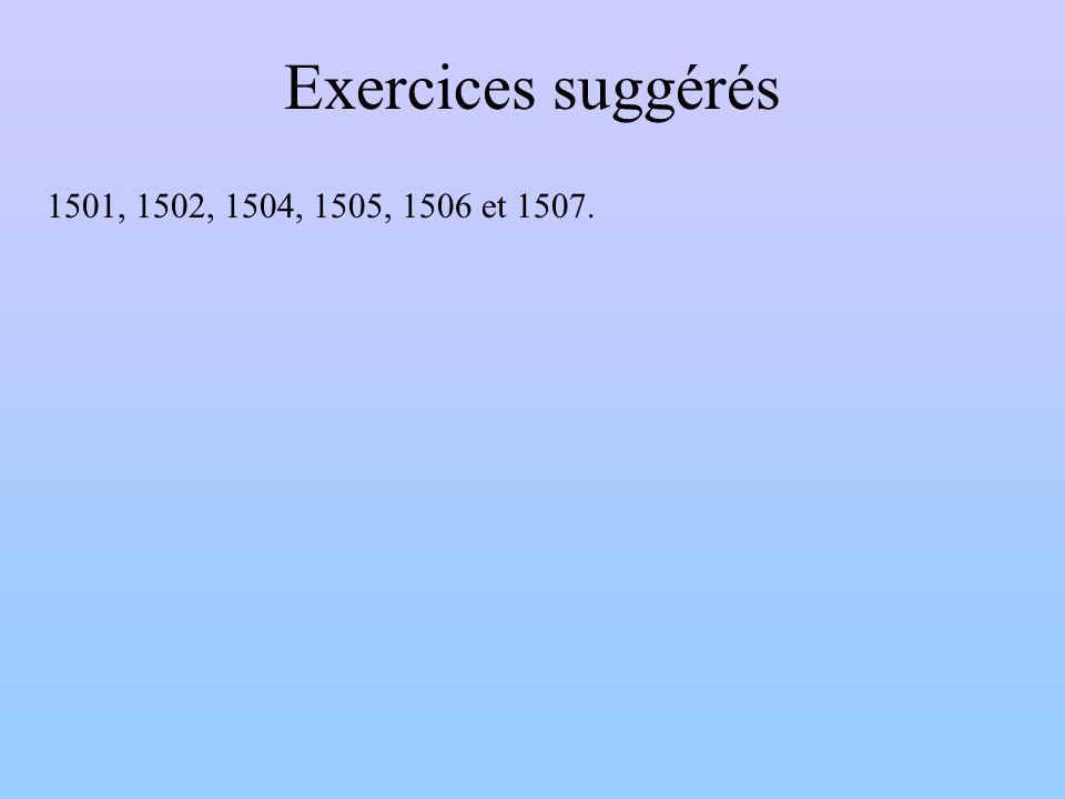 Exercices suggérés 1501, 1502, 1504, 1505, 1506 et 1507.