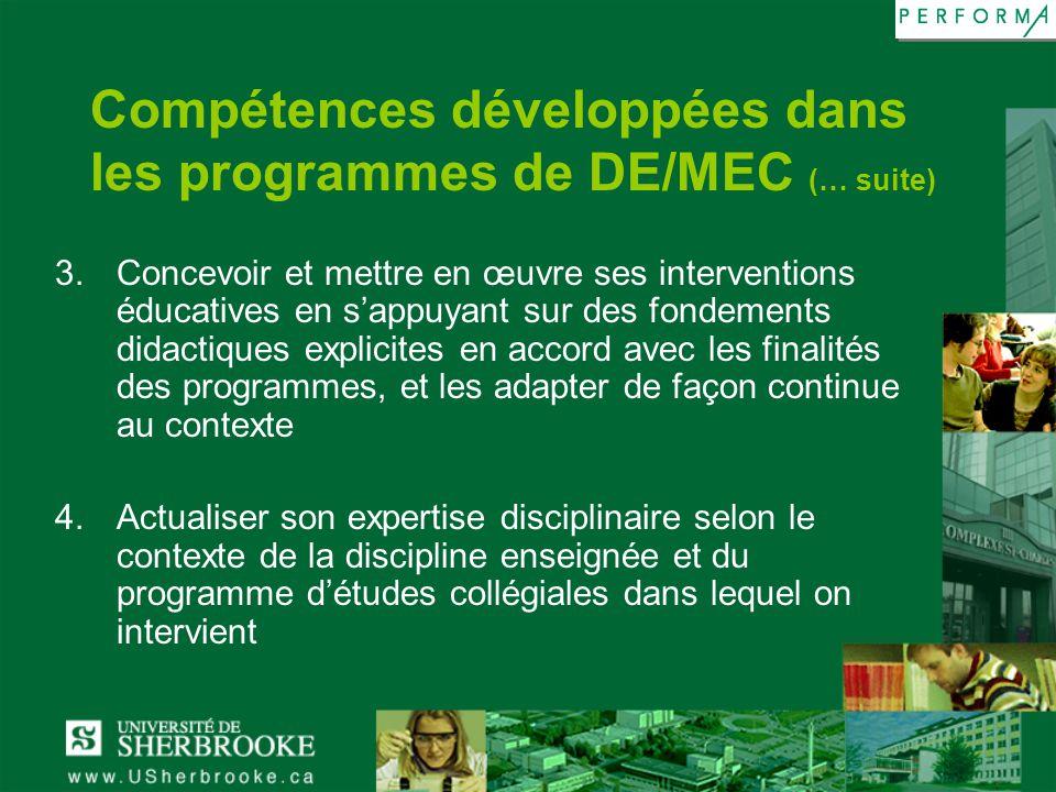 Compétences développées dans les programmes de DE/MEC (… suite) 3.Concevoir et mettre en œuvre ses interventions éducatives en sappuyant sur des fonde