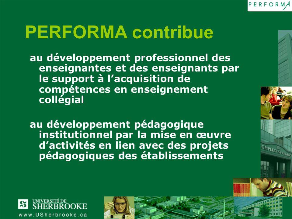 PERFORMA contribue au développement professionnel des enseignantes et des enseignants par le support à lacquisition de compétences en enseignement col