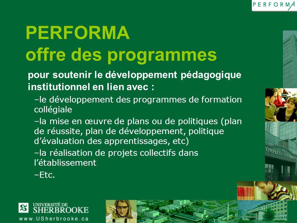 PERFORMA offre des programmes pour soutenir le développement pédagogique institutionnel en lien avec : –le développement des programmes de formation c