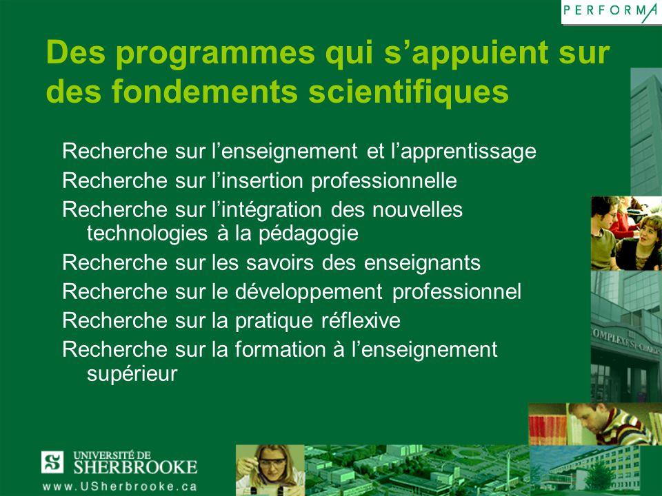 Des programmes qui sappuient sur des fondements scientifiques Recherche sur lenseignement et lapprentissage Recherche sur linsertion professionnelle R