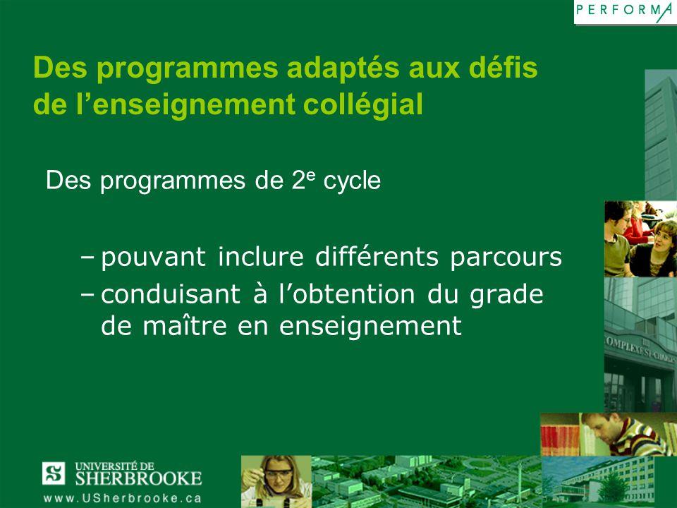 Des programmes adaptés aux défis de lenseignement collégial Des programmes de 2 e cycle –pouvant inclure différents parcours –conduisant à lobtention
