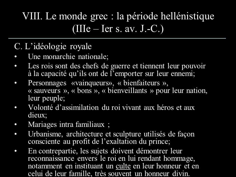 VIII. Le monde grec : la période hellénistique (IIIe – Ier s. av. J.-C.) C. Lidéologie royale Une monarchie nationale; Les rois sont des chefs de guer