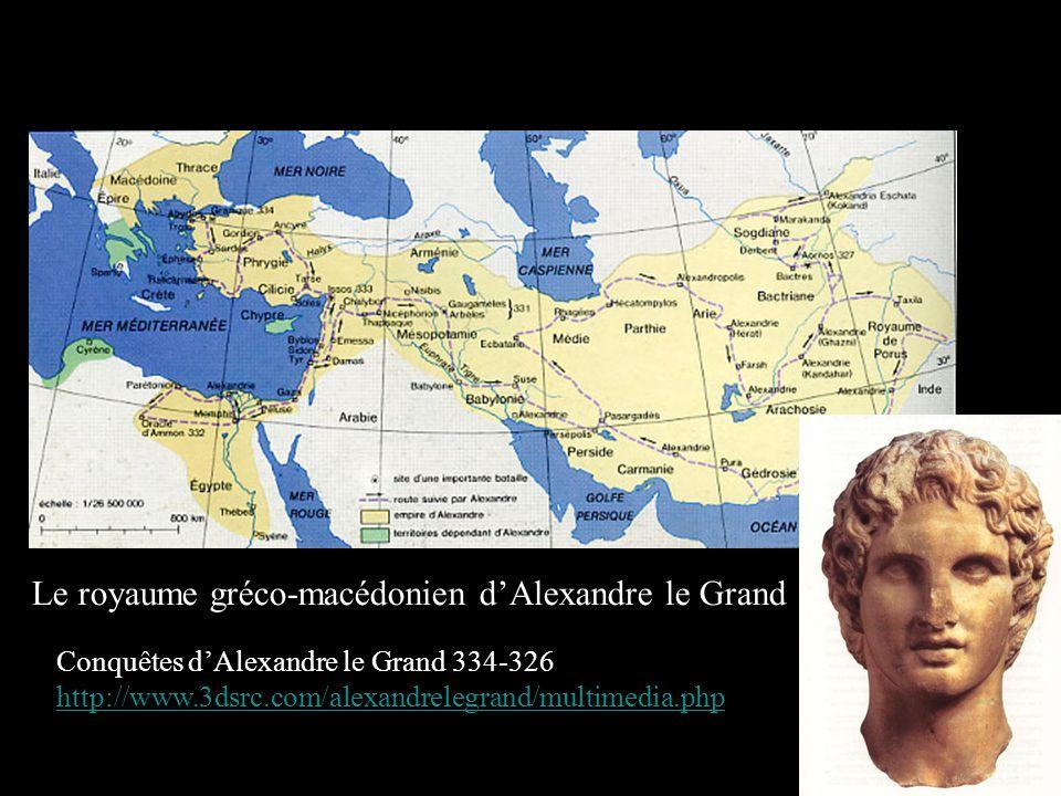 Le royaume gréco-macédonien dAlexandre le Grand Conquêtes dAlexandre le Grand 334-326 http://www.3dsrc.com/alexandrelegrand/multimedia.php