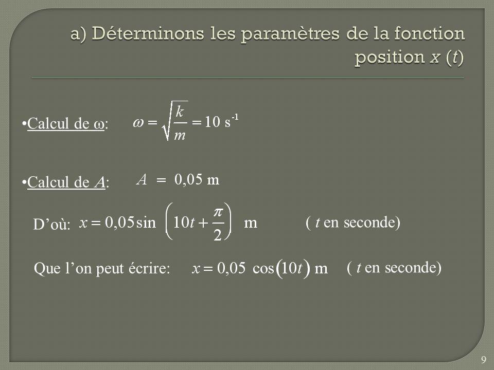 Calcul de : Doù: ( t en seconde) Que lon peut écrire: ( t en seconde) 9